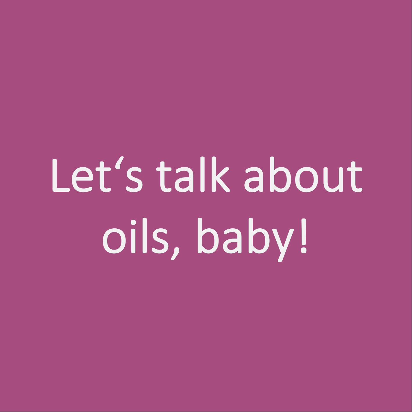 lets-talk-about-oils-baby