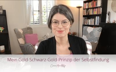 Mein Gold-Schwarz-Gold-Prinzip der Selbstfindung